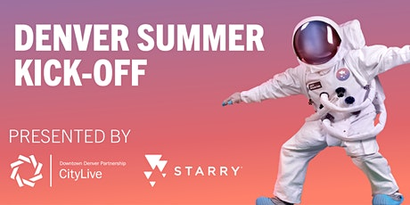 Denver Summer Kickoff Presented by Starry Internet & CityLive tickets