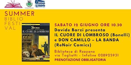"""Davide Barzi presenta """"Il cuore di Lombroso"""" e """"Don Camillo - La banda"""" biglietti"""