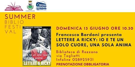 """Francesco Bordoni presenta """"Lettere a Ricky: io e te un solo cuore"""" biglietti"""