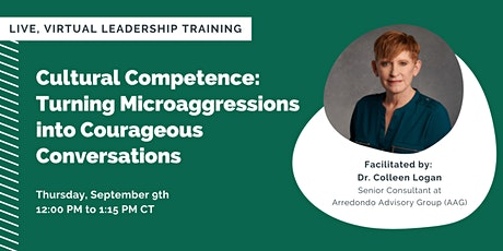 Cultural Competence: Turning Microaggressions into Courageous Conversations tickets