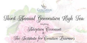 Third Annual Generation High Tea - Adoption Covenant &...
