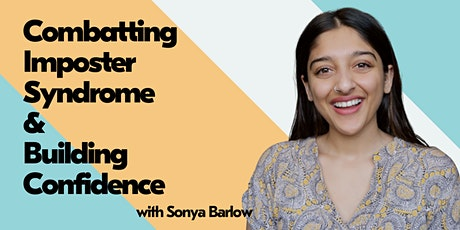 Combatting Imposter Syndrome & Building Confidence with Sonya Barlow tickets