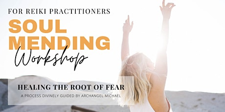 Soul Mending Workshop // Healing the Root of Fear tickets