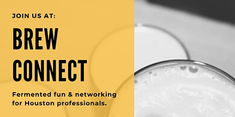 Brew Connect -   Fermented  fun and networking with Houston professionals tickets