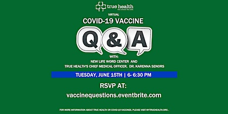 New Life Word Center: COVID-19 Vaccine Q&A with True Health tickets