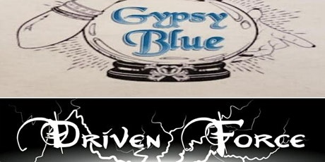 Gypsy Blue and Driven Force LIVE at the Oasis Bar and Grill tickets