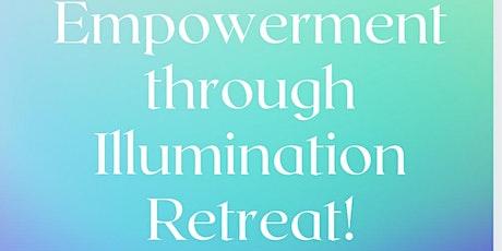 Empowerment through Illumination Retreat! tickets