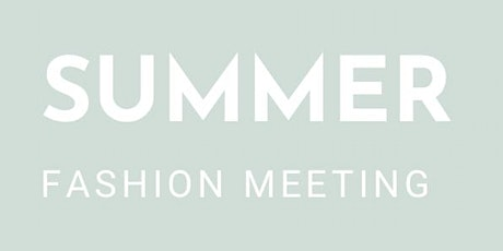 Summer Fashion Meeting tickets