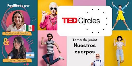 Círculos TED - Nuestros cuerpos entradas