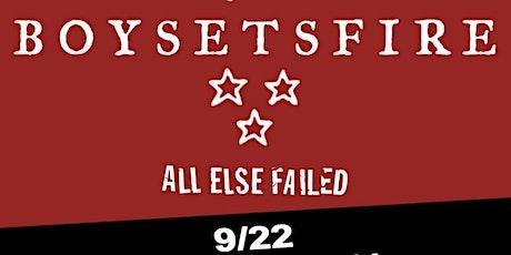 BOYSETSFIRE - All Else Failed, & Friends tickets