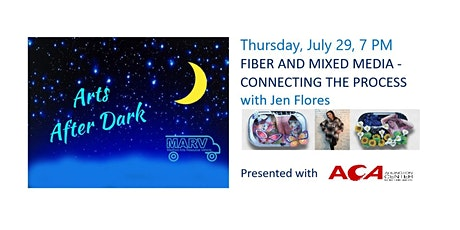 Arts After Dark - Fiber and Mixed Media with Jen Flores tickets