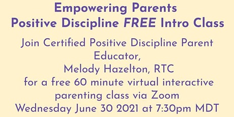 Empowering Parents with Positive Discipline FREE Intro Class billets