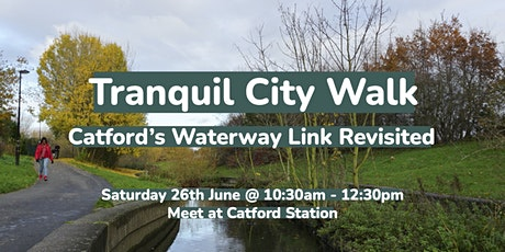 Tranquil City Walk: Catford's Waterway Link Revisited tickets