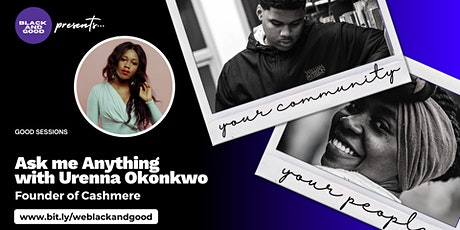 Ask Me Anything: with Urenna Okonkwo, Founder of Cashmere tickets
