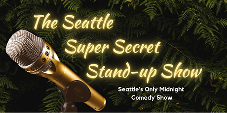 The Seattle Super Secret Stand-up Show IS BACK! (Late-Night Comedy) tickets