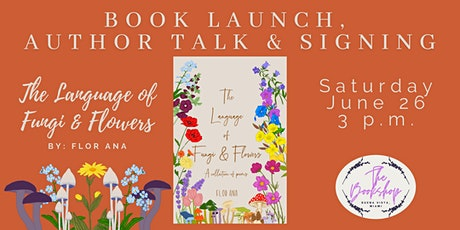 Book Launch, Author Talk & Signing for The Language of Fungi & Flowers tickets