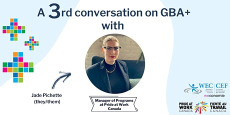 A 3rd GBA+ Conversation with Jade Pichette from Pride at Work! tickets