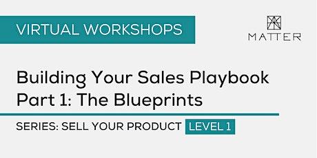 MATTER Workshop: Building Your Sales Playbook Part 1: The Blueprints tickets