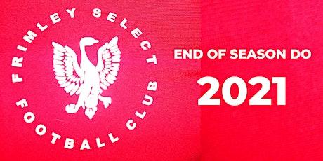 Frimley Select End of Season Do 2021 tickets