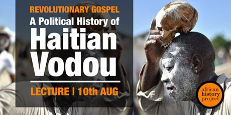 Revolutionary Gospel: A Political History of Haitian Vodou tickets