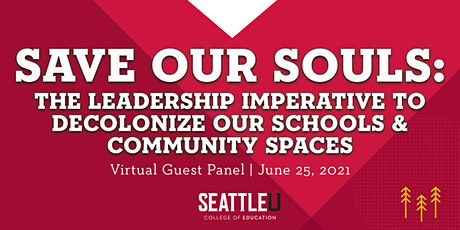 Save Our Souls: Leadership Imperative to Decolonize Schools & Communities tickets