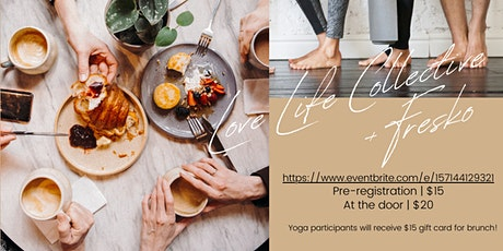 Love Life Collective Yoga & Brunch with Fresko!! tickets