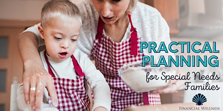 Practical Planning for Special Needs Families - VIRTUAL EVENT! tickets