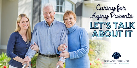 Caring for Aging Parents - Let's Talk About It! VIRTUAL EVENT! tickets