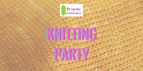 IWIRC Puerto Rico Knitting Party tickets
