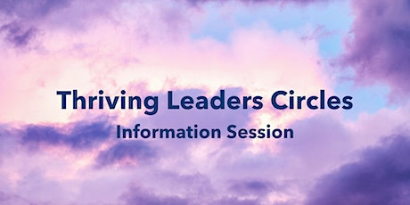 Thriving Leaders Circles Information Session tickets