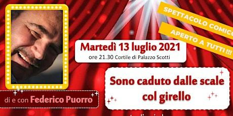 SONO CADUTO DALLE SCALE COL GIRELLO tickets
