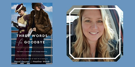 Author Talk and Q&A with Heather Webb (Three Words for Goodbye) tickets