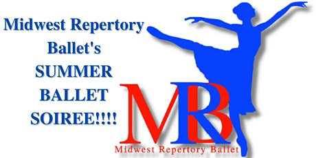 Midwest Repertory Ballet's SUMMER BALLET SOIREE! tickets