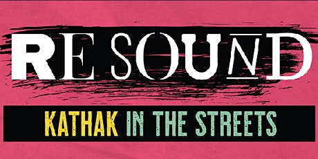 ReSound: Kathak in the Streets (Los Angeles) tickets