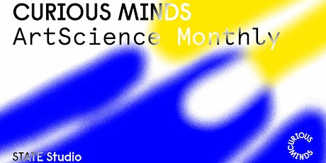 Curious Minds: ArtScience Monthly #15 tickets