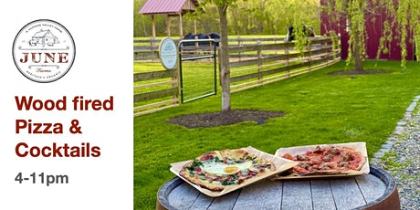 EVENING Wood-Fired Pizza & Cocktails at June Farms! tickets