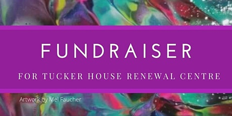 Fundraiser for Tucker House Renewal Centre tickets