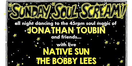 Sunday Soul Scream on the rooftop! w/ Native Sun, The Bobby Lees tickets