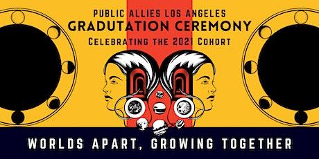 PUBLIC ALLIES LOS ANGELES 2021 GRADUATION CEREMONY tickets