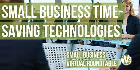 Small Business Time-Saving Technologies | Small Business Virtual Roundtable tickets