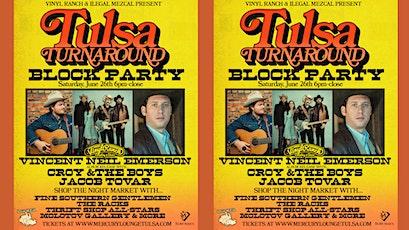 Tulsa Turnaround Block Party & Vincent Neil Emerson Album Release Show tickets