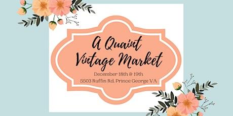 A Quaint Vintage Market tickets