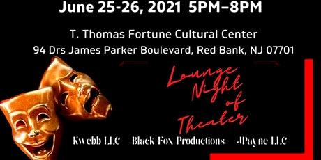 Lounge Night of Theater @ the Cultural Center tickets