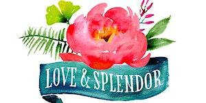 Love & Splendor Workshop 2015