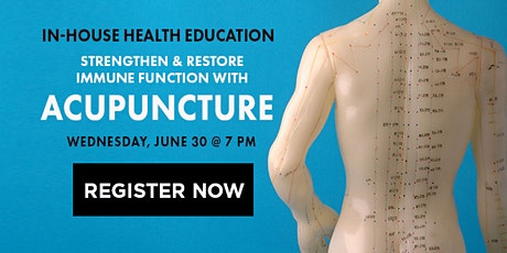 Strengthen and Restore Immune Function with Acupuncture tickets