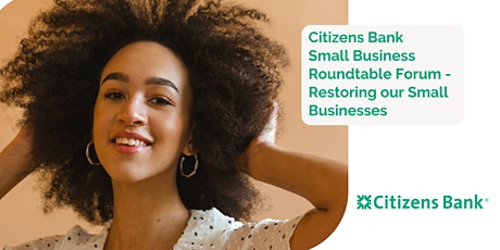 Citizens Small Business Roundtable Forum - Restoring our Small Businesses tickets