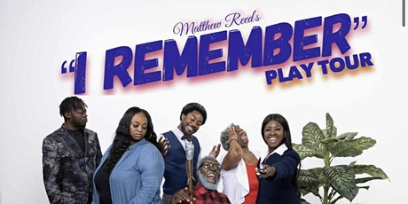 """Matthew Reed's """"I Remember"""" Stage Play tickets"""