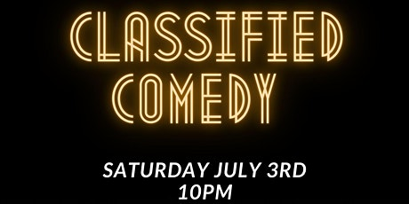 Classified Comedy  7/3 tickets