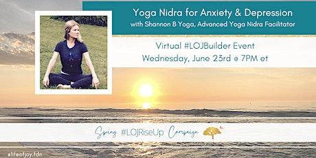 LOJ Builder Event - Yoga Nidra for Anxiety & Depression tickets