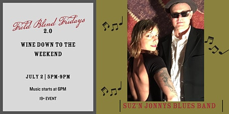 Field Blend Fridays with Suz'n & Jonny's Blues Band tickets